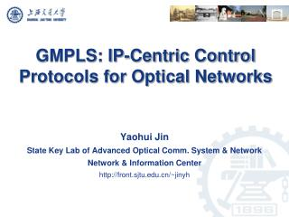 GMPLS: IP-Centric Control Protocols for Optical Networks