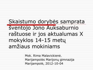 Mok.  Rima  Malavickienė.  Marijampolės Marijonų gimnazija Marijampolė , 2012- 10-04