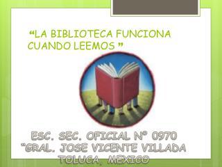 � LA BIBLIOTECA FUNCIONA CUANDO LEEMOS  �