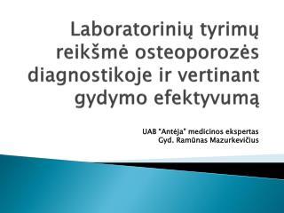 Laboratorini ų tyrimų reikšmė osteoporozės diagnostikoje ir vertinant gydymo efektyvumą