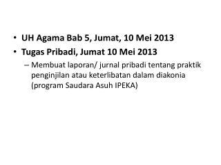UH Agama  Bab  5,  Jumat , 10 Mei 2013 Tugas Pribadi ,  Jumat  10 Mei 2013