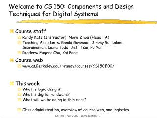 Welcome to CS 150: Components and Design Techniques for Digital Systems