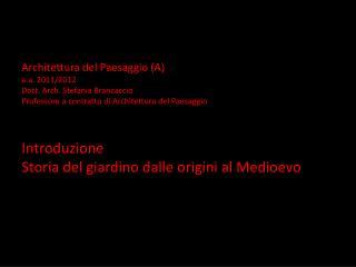 Architettura del Paesaggio (A) a.a. 2011/2012 Dott. Arch. Stefania Brancaccio