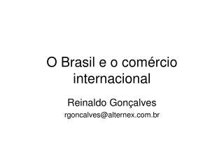O Brasil e o com�rcio internacional