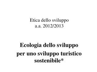 Etica dello sviluppo a.a. 2012/2013