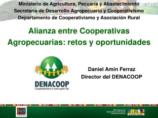 Alianza entre Cooperativas Agropecuarias: retos y oportunidades