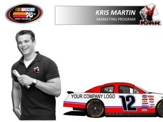 KRIS MARTIN  MARKETING PROGRAM