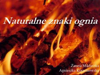 Naturalne znaki ognia