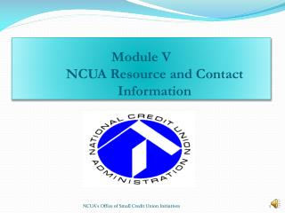 Module V NCUA Resource and Contact Information