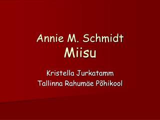 Annie M. Schmidt Miisu