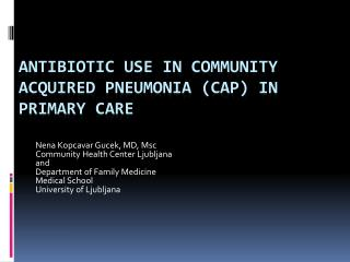 ANTIBIOTIC USE IN COMMUNITY ACQUIRED PNEUMONIA (CAP) IN PRIMARY  CARE