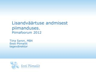 Lisandväärtuse andmisest piimanduses. Piimafoorum 2012