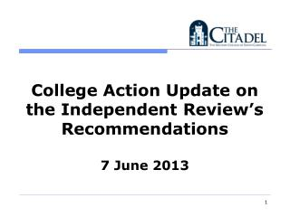 College Action Update on the Independent Review's Recommendations 7 June 2013