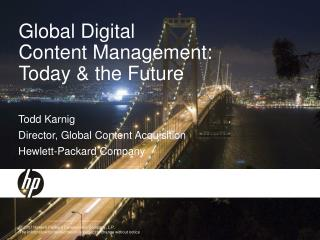 Global Digital  Content Management:  Today & the Future