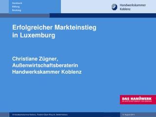 Erfolgreicher Markteinstieg  in Luxemburg