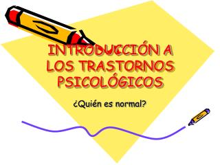 INTRODUCCIÓN A LOS TRASTORNOS PSICOLÓGICOS