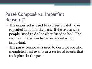 Passé Composé vs. Imparfait  Reason #1