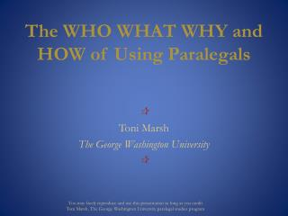 The WHO WHAT WHY and HOW of Using Paralegals
