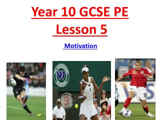 Year 10 GCSE PE  Lesson 5