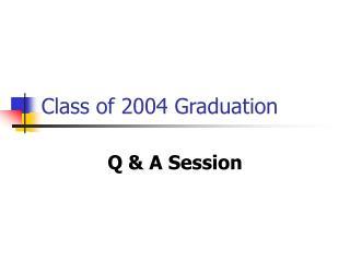 Class of 2004 Graduation