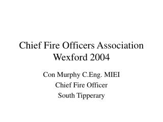 Chief Fire Officers Association Wexford 2004