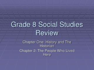 Grade 8 Social Studies Review
