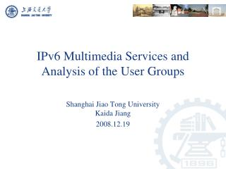IPv6 Multimedia Services and  Analysis of the User Groups