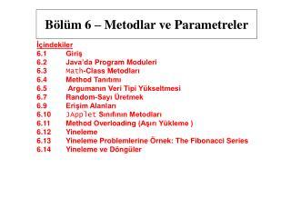 Bölüm  6 – Metod lar ve Parametreler
