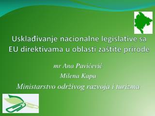 Usklađivanje nacionalne legislative sa EU direktivama u oblasti zaštite prirode