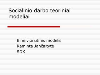 Socialinio darbo teoriniai modeliai