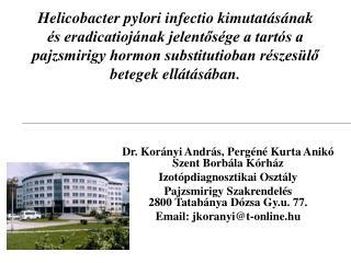 Dr. Korányi András, Pergéné Kurta Anikó Szent Borbála Kórház  Izotópdiagnosztikai Osztály