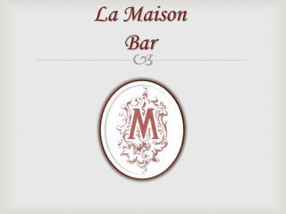La  Maison Bar