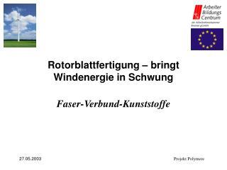 Rotorblattfertigung � bringt Windenergie in Schwung