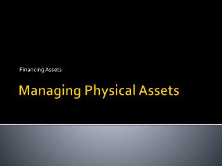 Managing Physical Assets