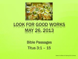 Look for Good works may 26, 2013