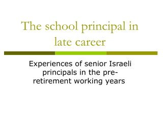 The school principal in late career