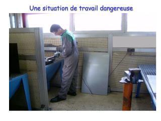 Une situation de travail dangereuse