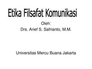 Oleh: Drs. Arief S. Safrianto, M.M. Universitas Mercu Buana Jakarta