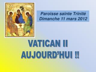 Paroisse sainte Trinité Dimanche 11 mars 2012