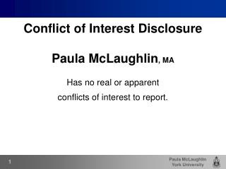 Conflict of Interest Disclosure Paula McLaughlin , MA