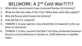 BELLWORK: A 2 nd  Cold War?!?!?