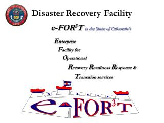e-FOR 3 T  is the State of Colorado's         E nterprise F acility for O perational