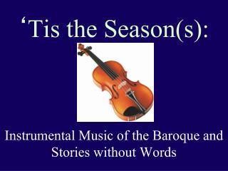 Tis the Seasons:
