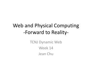 Web and Physical Computing -Forward to Reality-