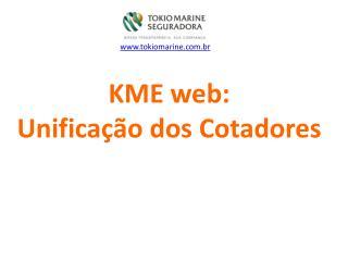 KME web:  Unificação dos Cotadores
