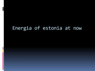 E nergia  of  estonia  at now