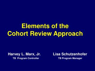Elements of the Cohort Review Approach