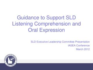 Guidance to Support SLD Listening Comprehension and Oral Expression