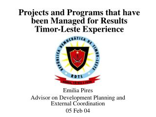 Projects and Programs that have been Managed for Results Timor-Leste Experience