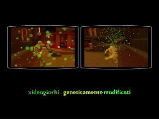 videogiochi geneticamente modificati